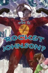 Who is Rocket Johnson? Graphic Novel